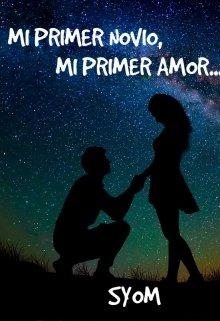 "Libro. ""Mi Primer Novio, Mi Primer Amor"" Leer online"
