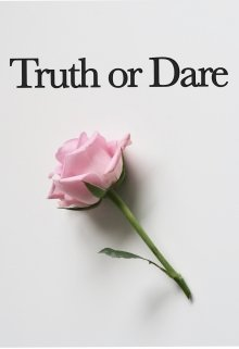 "Book. ""Truth Or Dare"" read online"