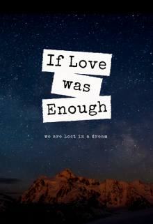"""Book. """"If Love Was Enough"""" read online"""