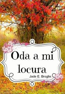 """Libro. """"Oda a mi Locura"""" Leer online"""