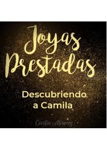 """Libro. """"Joyas Prestadas, descubriendo a Camila"""" Leer online"""