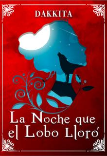 """Libro. """"La Noche que el Lobo Lloró"""" Leer online"""