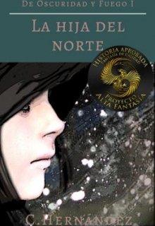 """Libro. """"De Oscuridad y Fuego -La Hija Del Norte-"""" Leer online"""