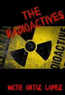 "Libro. ""The radioactives ☢️"" Leer online"