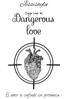 """Libro. """"Dangerous Love """" Leer online"""