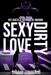 "Libro. ""Sexy Dirty Love©"" Leer online"