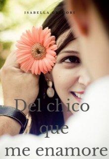 """Libro. """"Del chico del que me enamore"""" Leer online"""