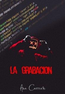"""Libro. """"La Grabación ©"""" Leer online"""
