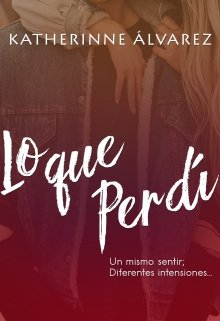 """Libro. """"Lo que perdí ©"""" Leer online"""