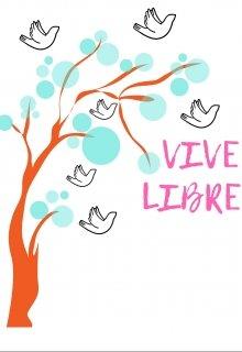"""Libro. """"Vive libre """" Leer online"""