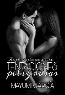 """Libro. """"Tentaciones Peligrosas ©"""" Leer online"""