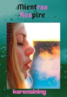 """Libro. """"Mientras Respire"""" Leer online"""