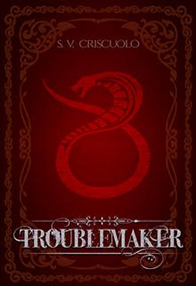 """Libro. """"Troublemaker © [coming soon]"""" Leer online"""