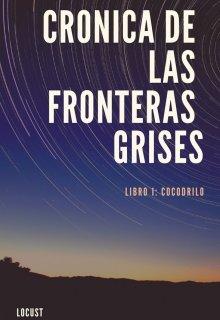"""Libro. """"Crónica de las fronteras grises, libro 1: cocodrilo."""" Leer online"""
