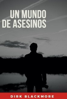 """Libro. """"Un mundo de asesinos - ¿y tú, qué clase de asesino eres?"""" Leer online"""