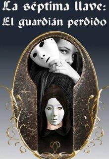 """Libro. """"La Séptima Llave: El Guardián Perdido. """" Leer online"""