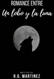 """Libro. """"romance entre un lobo y la luna"""" Leer online"""
