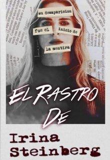 """Libro. """"El Rastro De Irina Steinberg©+18"""" Leer online"""