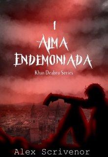 """Libro. """"Alma Endemoniada"""" Leer online"""