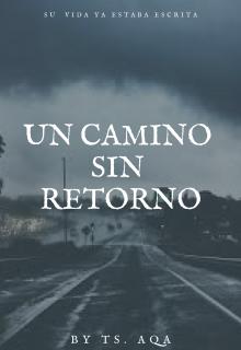 """Libro. """"Un Camino Sin Retorno"""" Leer online"""