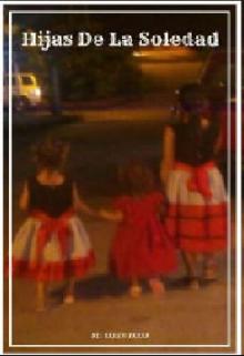 """Libro. """"Hijas De La Soledad"""" Leer online"""