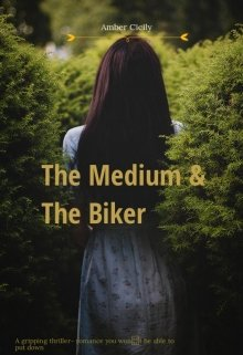 """Book. """"The Medium and the Biker """" read online"""