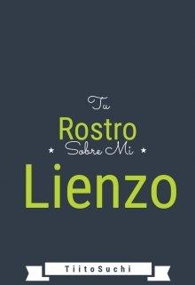 """Libro. """"Tu Rostro Sobre Mi Lienzo"""" Leer online"""