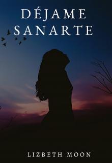 "Libro. ""Déjame Sanarte"" Leer online"