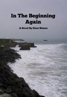 """Book. """"In the Beginning Again"""" read online"""