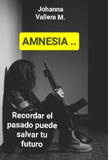 """Libro. """"Amnesia . (recordar el pasado puede salvar tu futuro )"""" Leer online"""