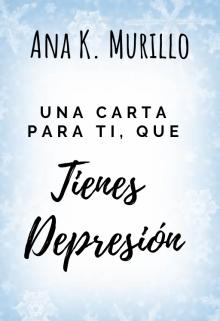 """Libro. """"Una carta para ti que tienes depresión"""" Leer online"""