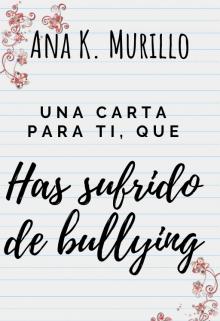 """Libro. """"Una carta para ti que has sufrido de bullying"""" Leer online"""