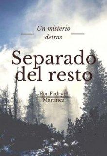 """Libro. """"Separado del resto © Un misterio detras Por Fadryel martinez"""" Leer online"""