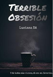 """Libro. """"Terrible Obsesión."""" Leer online"""