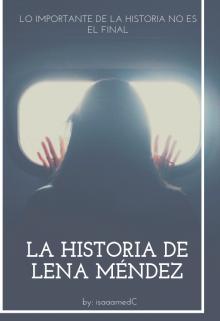 "Libro. ""La historia de Lena Méndez"" Leer online"