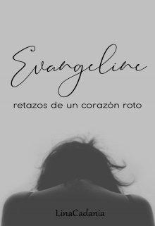 """Libro. """"Evangeline: Retazos de un corazón roto"""" Leer online"""