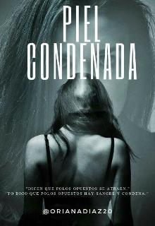 """Libro. """"Piel Condenada © """" Leer online"""