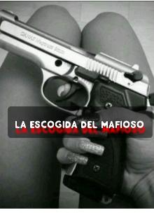 """Libro. """"La escogida del mafioso"""" Leer online"""