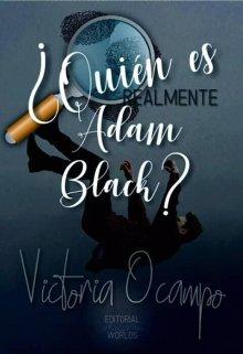 """Libro. """"¿quién es realmente Adam Black? [próximamente]"""" Leer online"""