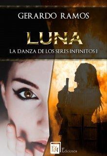 """Libro. """"Luna. La Danza de los Seres Infinitos I"""" Leer online"""