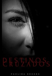 """Libro. """"Destinos Cruzados """" Leer online"""