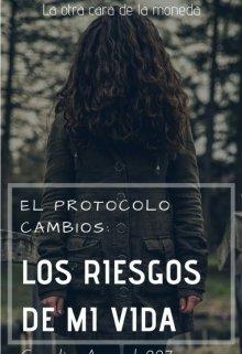 """Libro. """"El protocolo cambios: los riesgos de mi vida"""" Leer online"""