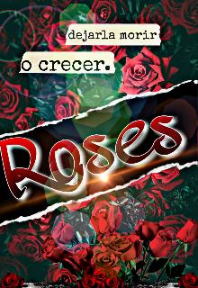 """Libro. """"Roses: ¿qué harás con nuestro amor? """" Leer online"""