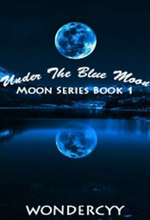 """Book. """"Under the Blue Moon(english Adaptation)"""" read online"""