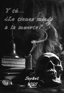 """Libro. """"Y tú...¿le tienes miedo a la muerte?"""" Leer online"""