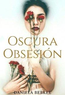 """Libro. """"Oscura Obsesión """" Leer online"""