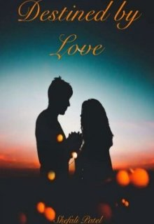 """Book. """"Destined by Love"""" read online"""