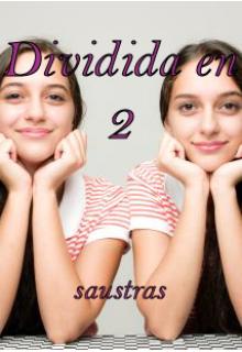 """Libro. """"Dividida en 2"""" Leer online"""
