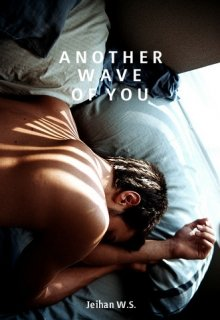 """Book. """"Another Wave of You"""" read online"""