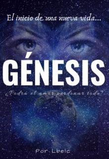"""Libro. """"Génesis - El inicio de una nueva vida..."""" Leer online"""